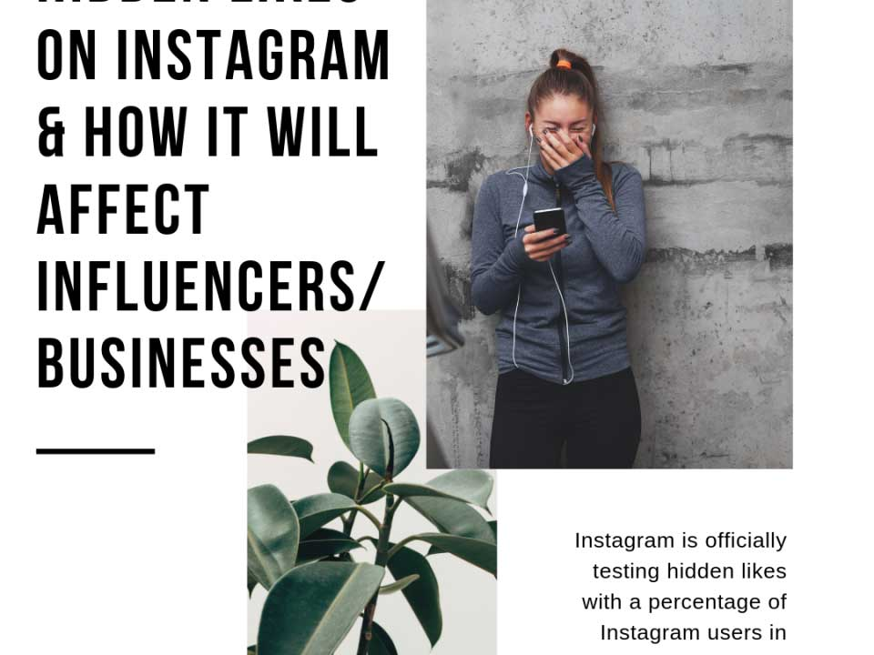 Hidden Likes On Instagram & How It Will Affect Influencers/Businesses