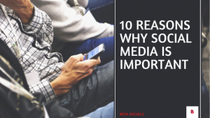 10 Reasons why social media is important