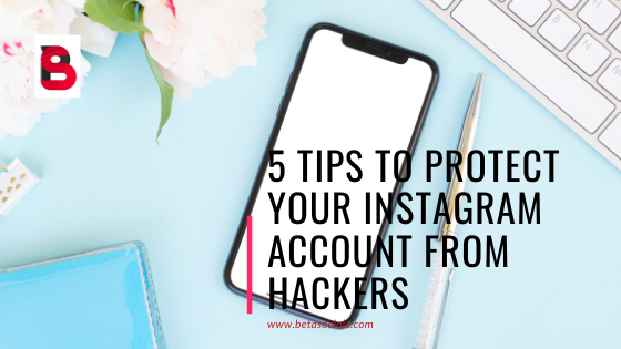 5 Tips to protect your instagram account from hackers
